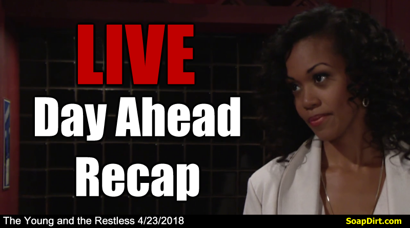 Young and the Restless Live Day Ahead Recap 4/23/2018
